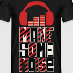 Make some noise  - Men's T-Shirt
