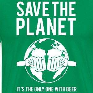 Save the Planet It's the Only One With Beer T-Shirts - Men's Premium T-Shirt