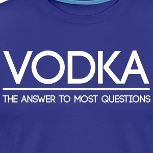 Vodka the Answer to Most Questions  T-Shirts - Men's Premium T-Shirt
