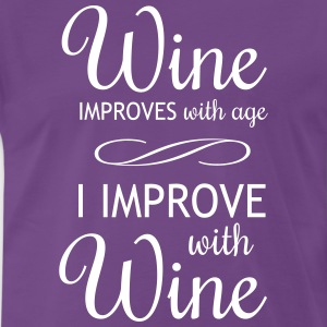 Wine Improves With Age I Improve With Wine T-Shirts - Men's Premium T-Shirt