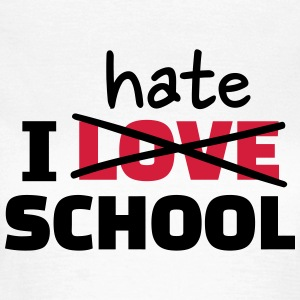 I hate school T-Shirts - Frauen T-Shirt