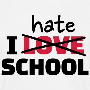I hate school T-Shirts - Männer T-Shirt