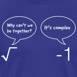 Why Can't We Be Together? It's Complex T-Shirts - Men's Premium T-Shirt