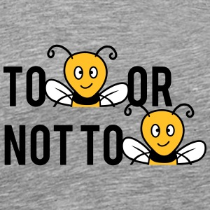 To Be Or Not To Be Bees T-Shirts - Männer Premium T-Shirt