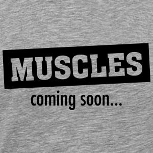 Muscles - Coming Soon T-Shirts - Men's Premium T-Shirt