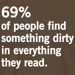 69% of People Find Something Dirty... T-Shirts - Men's Premium T-Shirt
