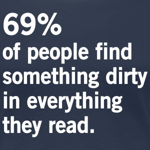 69% of People Find Something Dirty... T-Shirts - Women's Premium T-Shirt