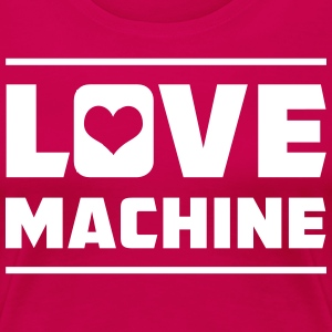 Love Machine T-Shirts - Women's Premium T-Shirt