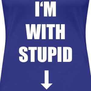 im with stupid T-Shirts - Frauen Premium T-Shirt