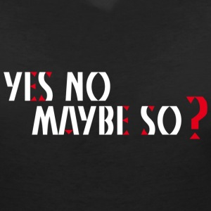 Yes no maybe so-_a.png T-shirts - Vrouwen T-shirt met V-hals