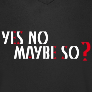Yes no maybe so-_a.png T-shirts - Mannen T-shirt met V-hals