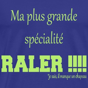 Ma grande specialite raler Tee shirts - T-shirt Premium Homme