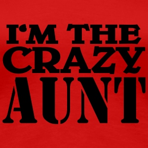 I'm the crazy Aunt T-Shirts - Frauen Premium T-Shirt
