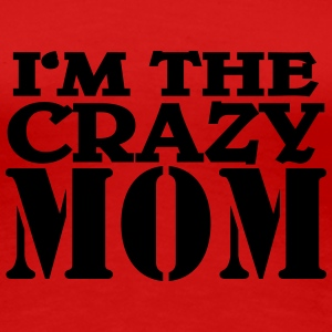 I'm the crazy Mom T-shirts - Dame premium T-shirt
