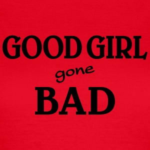 Good Girl gone bad T-skjorter - T-skjorte for kvinner