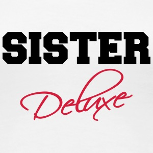 Sister Deluxe T-Shirts - Women's Premium T-Shirt