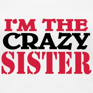 I'm the crazy Sister T-skjorter - Premium T-skjorte for kvinner