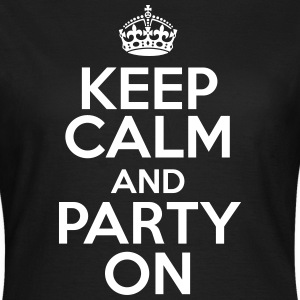 Keep calm and party on T-shirts - Vrouwen T-shirt