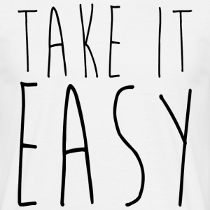 TAKE IT EASY - Männer T-Shirt