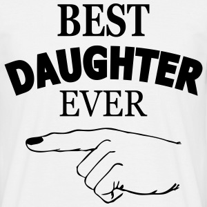 best daughter ever T-Shirts - Men's T-Shirt