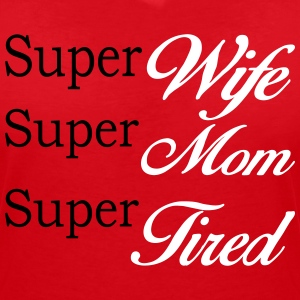 Rosso Super Mom Super Wife Super Tired Magliette - Maglietta da donna scollo a V