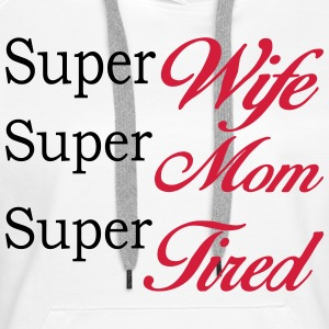 Blanco Super Mom Super Wife Super Tired Sudaderas - Sudadera con capucha premium para mujer