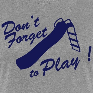 don't forget to play Tee shirts - T-shirt Premium Femme