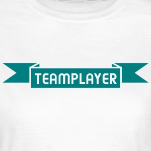 Teamplayer T-Shirts - Frauen T-Shirt