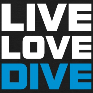 Live Love Dive Taucher T-Shirt T-Shirts - Men's T-Shirt