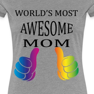 World's Most Awesome Mom, T-Shirts - Women's Premium T-Shirt