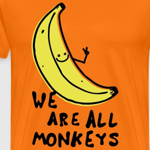 Funny We are all monkeys banana quotes anti racism T-shirts - Mannen Premium T-shirt