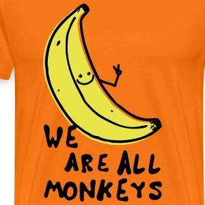 Funny We are all monkeys banana quotes anti racism T-Shirts - Men's Premium T-Shirt