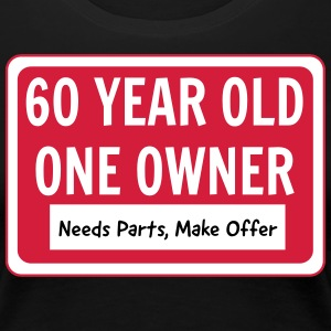 60 Year Old One Owner Sign T-Shirts - Women's Premium T-Shirt
