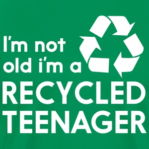 I'm Not Old I'm a Recycled Teenager T-Shirts - Men's Premium T-Shirt
