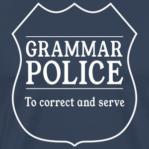 Grammar Police to Correct and Serve T-Shirts - Men's Premium T-Shirt
