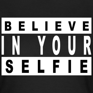 Believe in your selfie Tee shirts - T-shirt Femme