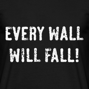 Every Wall Will Fall! (White / PNG) T-Shirts - Männer T-Shirt