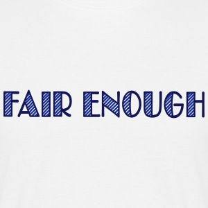 fair enough T-Shirts - Männer T-Shirt