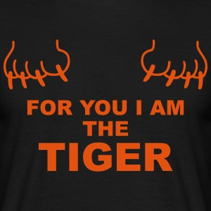 For you I am the Tiger T-Shirts - Men's T-Shirt
