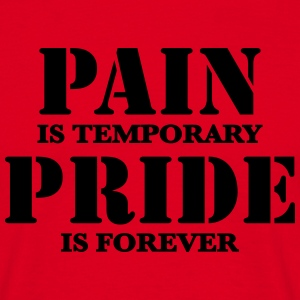 Pain is temporary, Pride is forever T-shirts - T-shirt herr