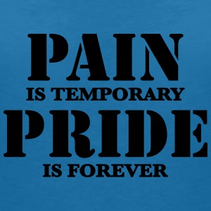 Pain is temporary, Pride is forever T-Shirts - Frauen T-Shirt mit V-Ausschnitt