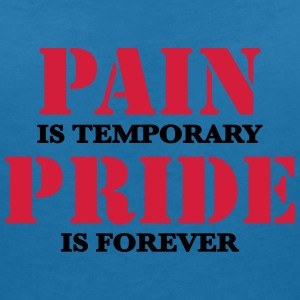 Pain is temporary, Pride is forever T-shirts - T-shirt med v-ringning dam