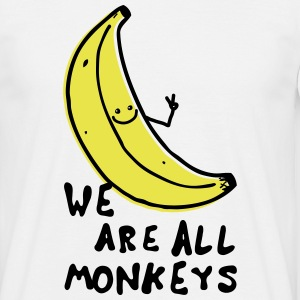 Funny We are all monkeys banana quotes anti racism Magliette - Maglietta da uomo