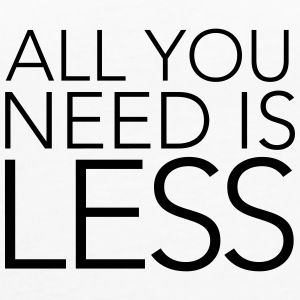 All You Need Is Less Tops - Women's Premium Tank Top