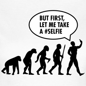 Evolution - But First Let Me Take A #Selfi T-Shirts - Women's T-Shirt