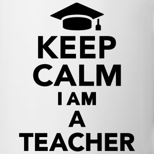 Keep calm I am Teacher Flaschen & Tassen - Tasse