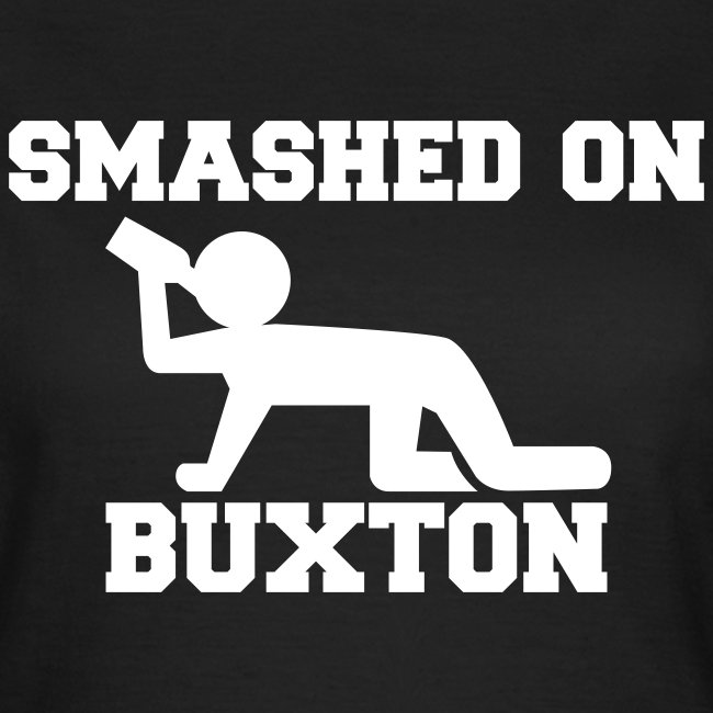 Smashed On Buxton Women's T-Shirt