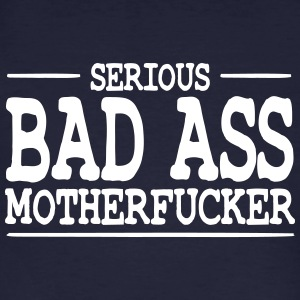 serious bad ass motherfucker / badass T-Shirts - Men's Organic T-shirt