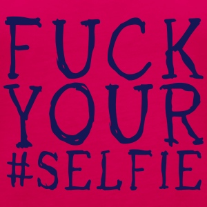 fuck your selfie Top - Canotta premium da donna