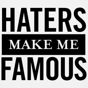 Haters Make Me Famous T-shirts - Herre-T-shirt